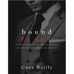 Bound By Duty by Cora Reilly