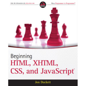 Beginning HTML, XHTML, CSS, and JavaScript Jon Duckett