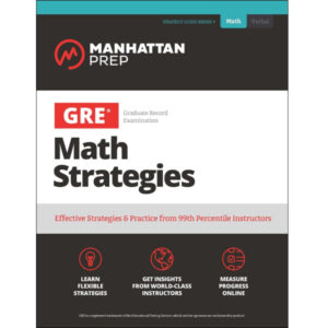 GRE Math Strategies: Effective Strategies & Practice from 99th Percentile Instructors (Manhattan Prep GRE Strategy Guides) Kindle Edition by Manhattan Prep (Author)