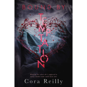 Bound By Temptation by Cora Reilly