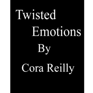 Twisted Emotion by Cora Reilly