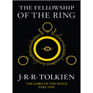 The Fellowship of the Ring: Being the First Part of The Lord of the Rings Tolkien J.R.R.