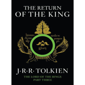 The Return of the King (The Lord of the Rings, Part Three) Tolkien J.R.R.